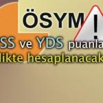 KPSS ve YDS Puanları Birlikte Hesaplanacak